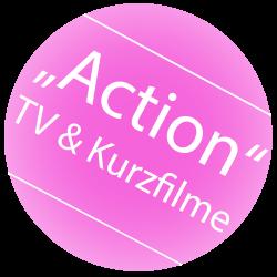 Action - TV und Kurzfilme